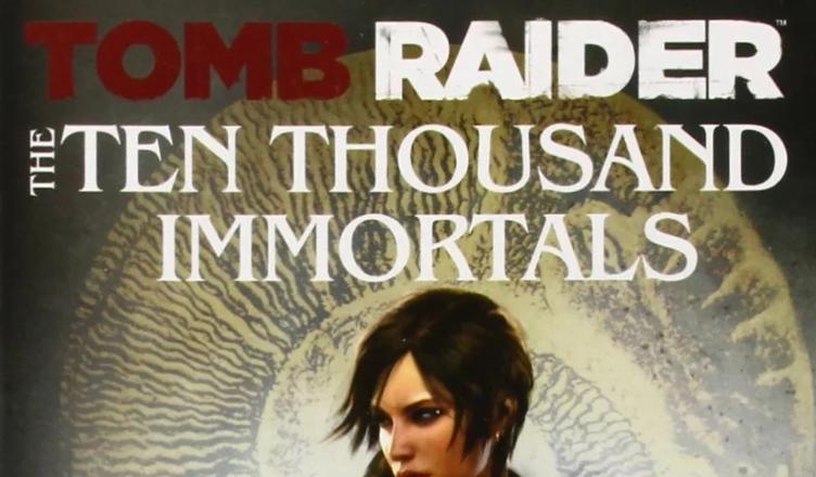 Tomb Raider: The Ten Thousand Immortals