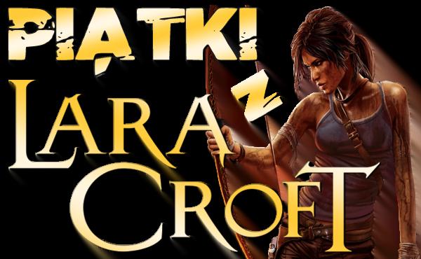 Piątki z Larą Croft