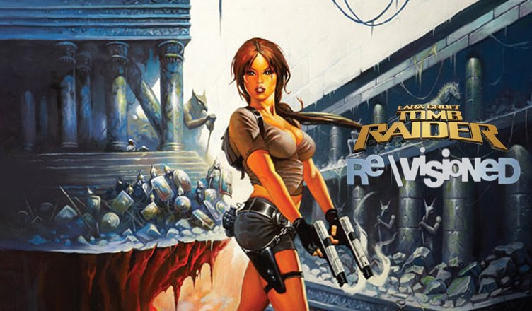 Re\Visioned: Tomb Raider