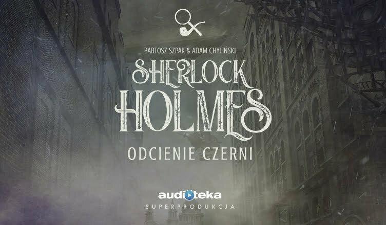 Sherlock Holmes: Odcienie czerni
