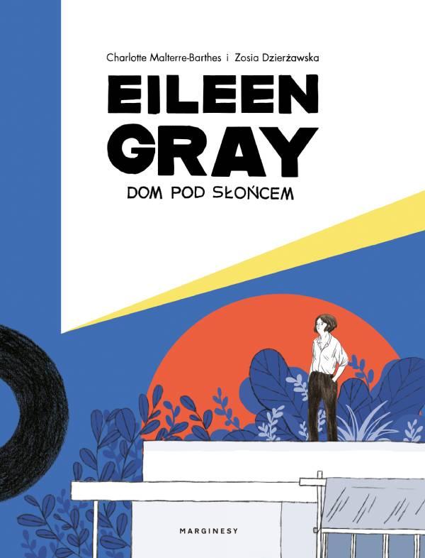 Eileen Gray. Dom pod słońcem - okładka komiksu