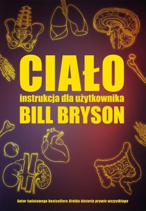 """Okładka książki """"Ciało. Instrukcja dla użytkownika"""" Billa Brysona"""