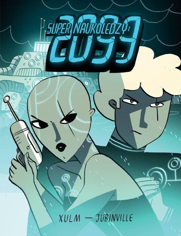 Okładka komiksu Super Naukoledzy: 2099