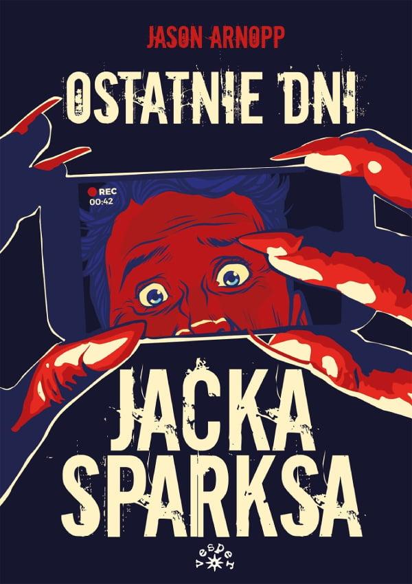 Ostatnie dni Jacka Sparksa - okładka wcale nie oddaje tego, jak bardzo błyskotliwa jest ta pozycja
