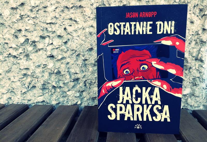 Ostatnie dni Jacka Sparksa - okładka książki. Niedocenionej książki.