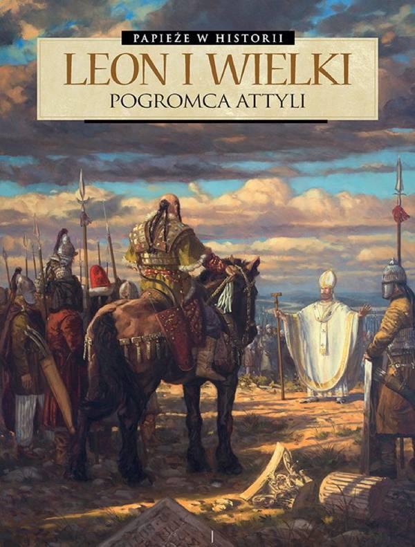 Okładka komiksu Leon I Wielki. Pogromca Attyli