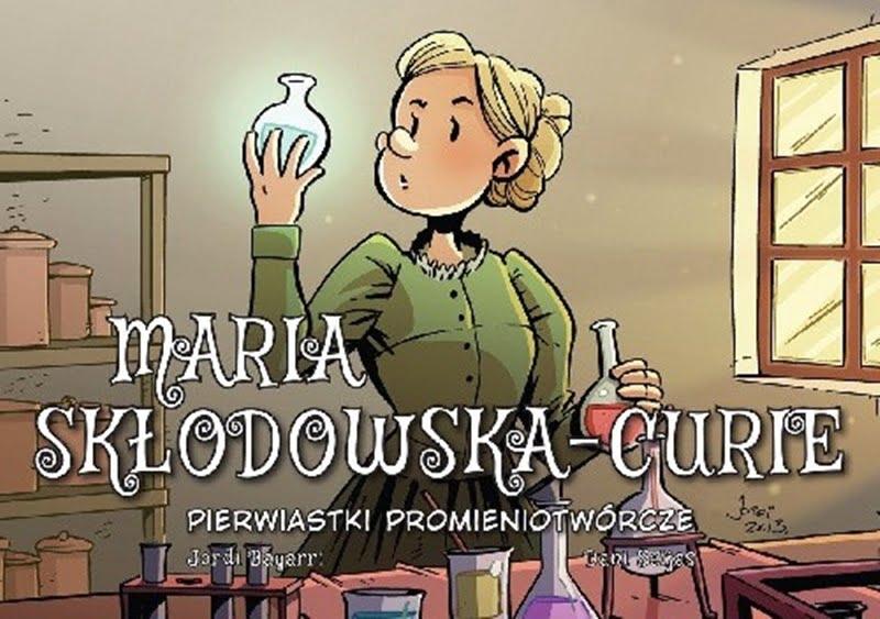 Okładka komiksu Maria Skłodowska-Curie. Pierwiastki promieniotwórcze